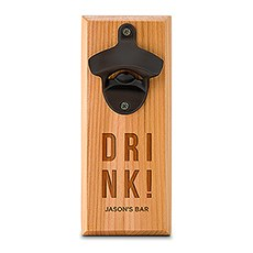 Cedar Wood Wall Mount Bottle Opener - Drink! Etching